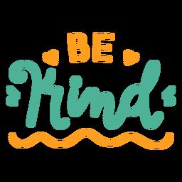 Sea amable letras lindas
