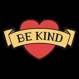 Seien Sie freundliche Herzbanner-Beschriftung
