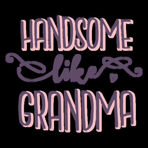 Handsome grandma lettering Transparent PNG