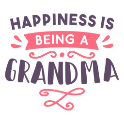 Happiness being grandma lettering