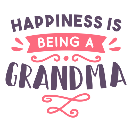 Happiness being grandma lettering Transparent PNG