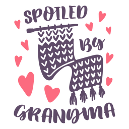 Spoiled by grandma lettering