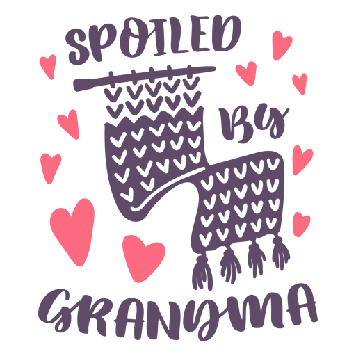 Spoiled by grandma lettering Transparent PNG