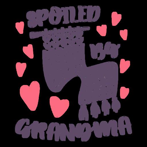 Spoiled by grandma lettering