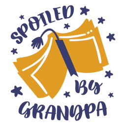 Spoiled by grandpa lettering