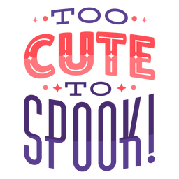 Too cute to spook halloween lettering