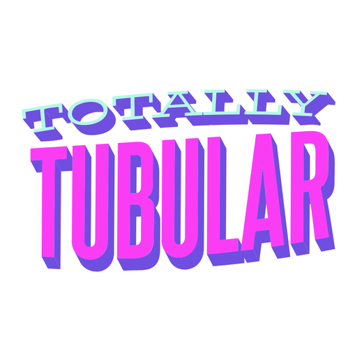 Totally tubular 70s saying lettering