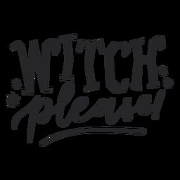 Hexe bitte Halloween Schriftzug