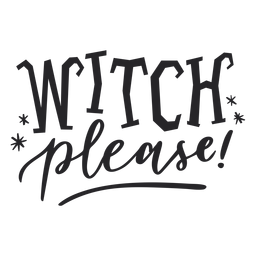 Witch please halloween lettering