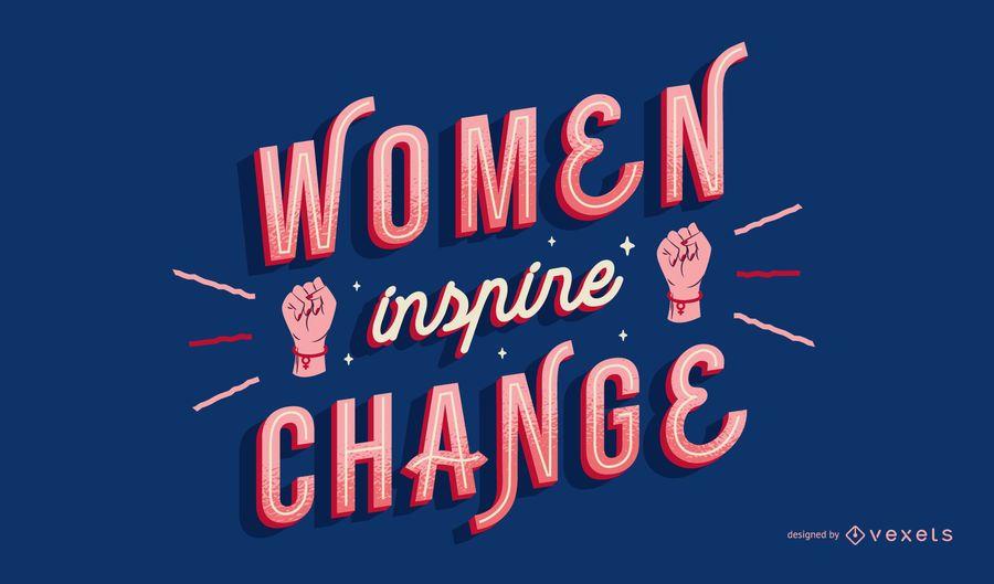 Women inspire change lettering