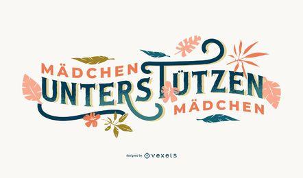 Meninas apoiam meninas design de letras alemãs