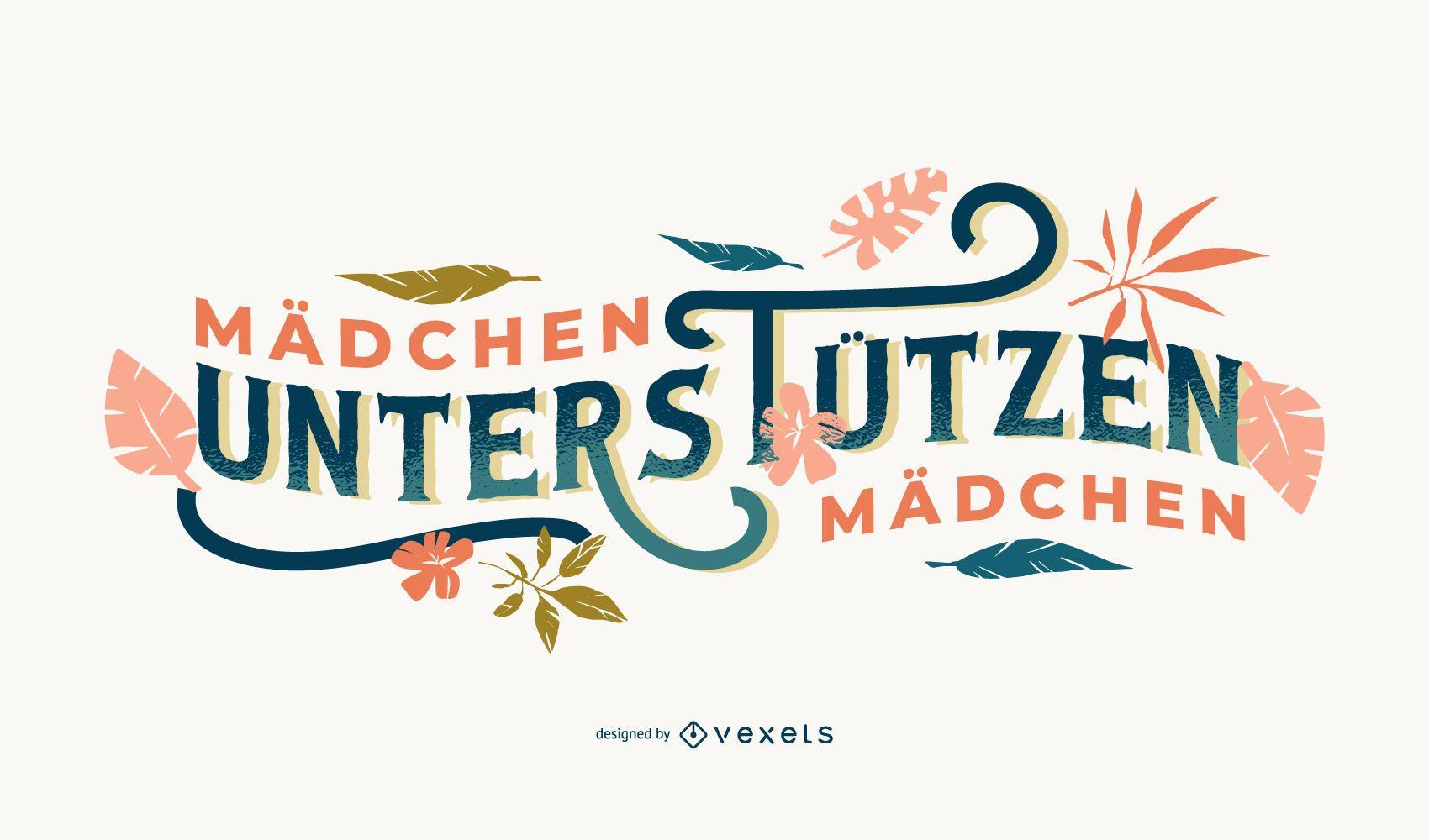 Girls Support Girls German Lettering Design