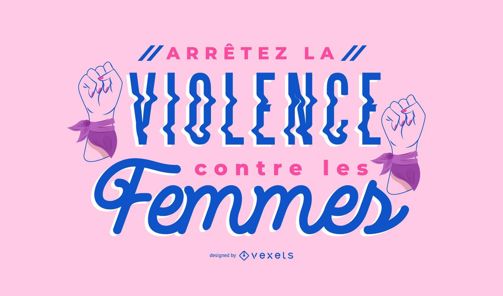 Detener la violencia de las mujeres Diseño de letras francesas