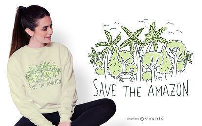 Save the amazon diseño de camiseta