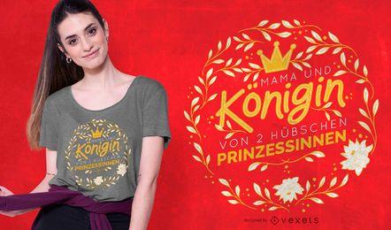 Design de camiseta com citação da rainha mãe alemão