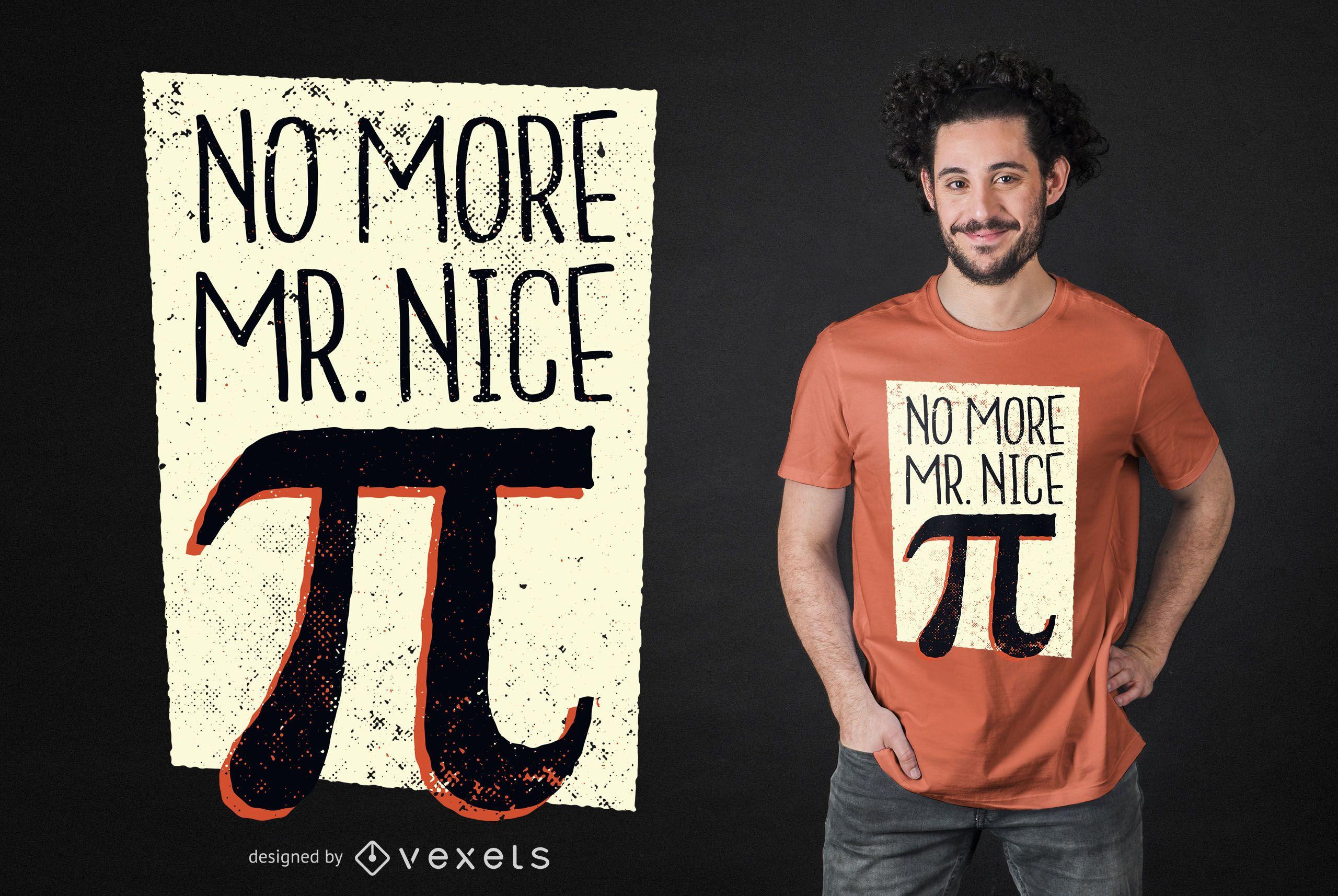 Diseño de camiseta Mr.Nice Pi