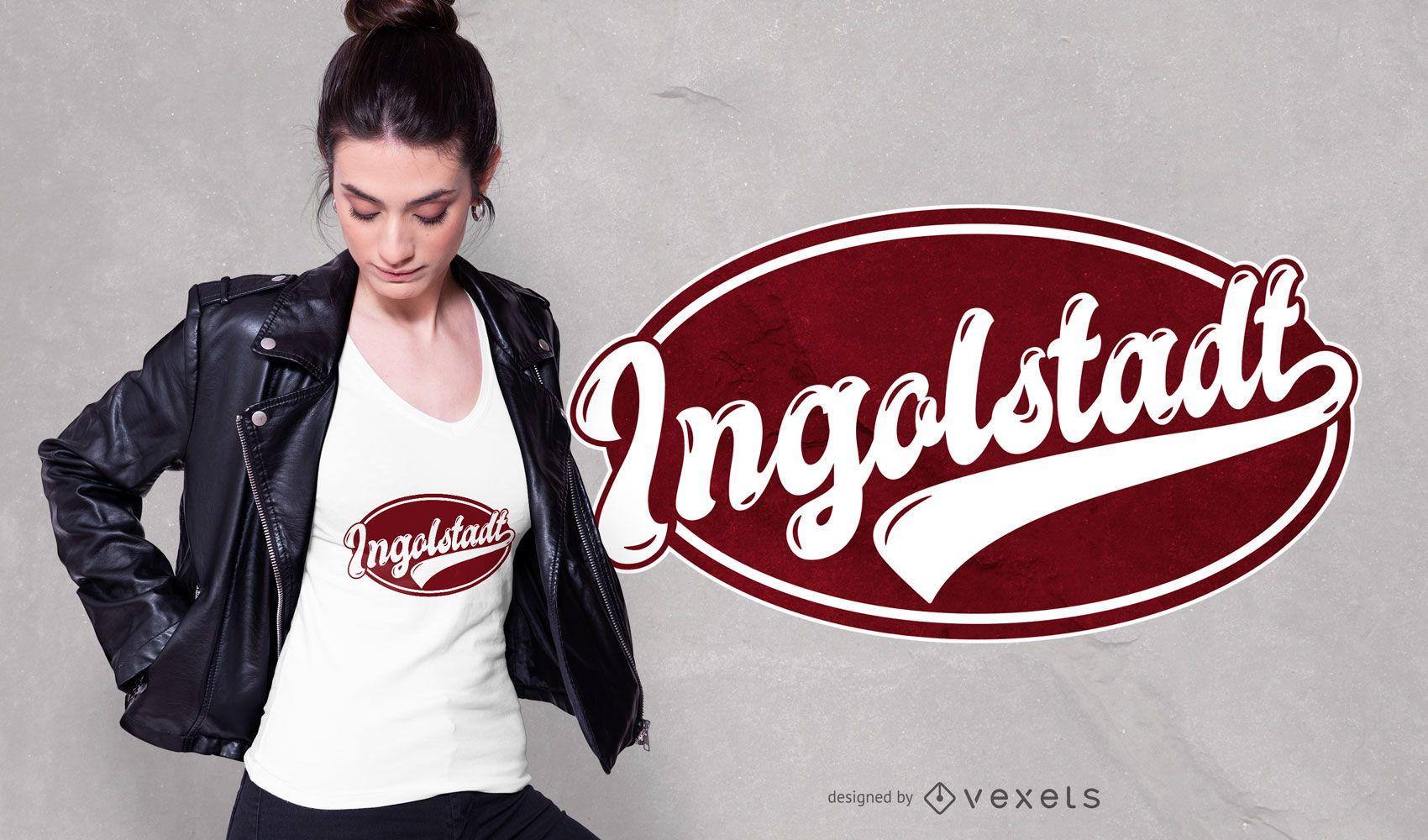 Ingolstadt Abzeichen T-Shirt Design