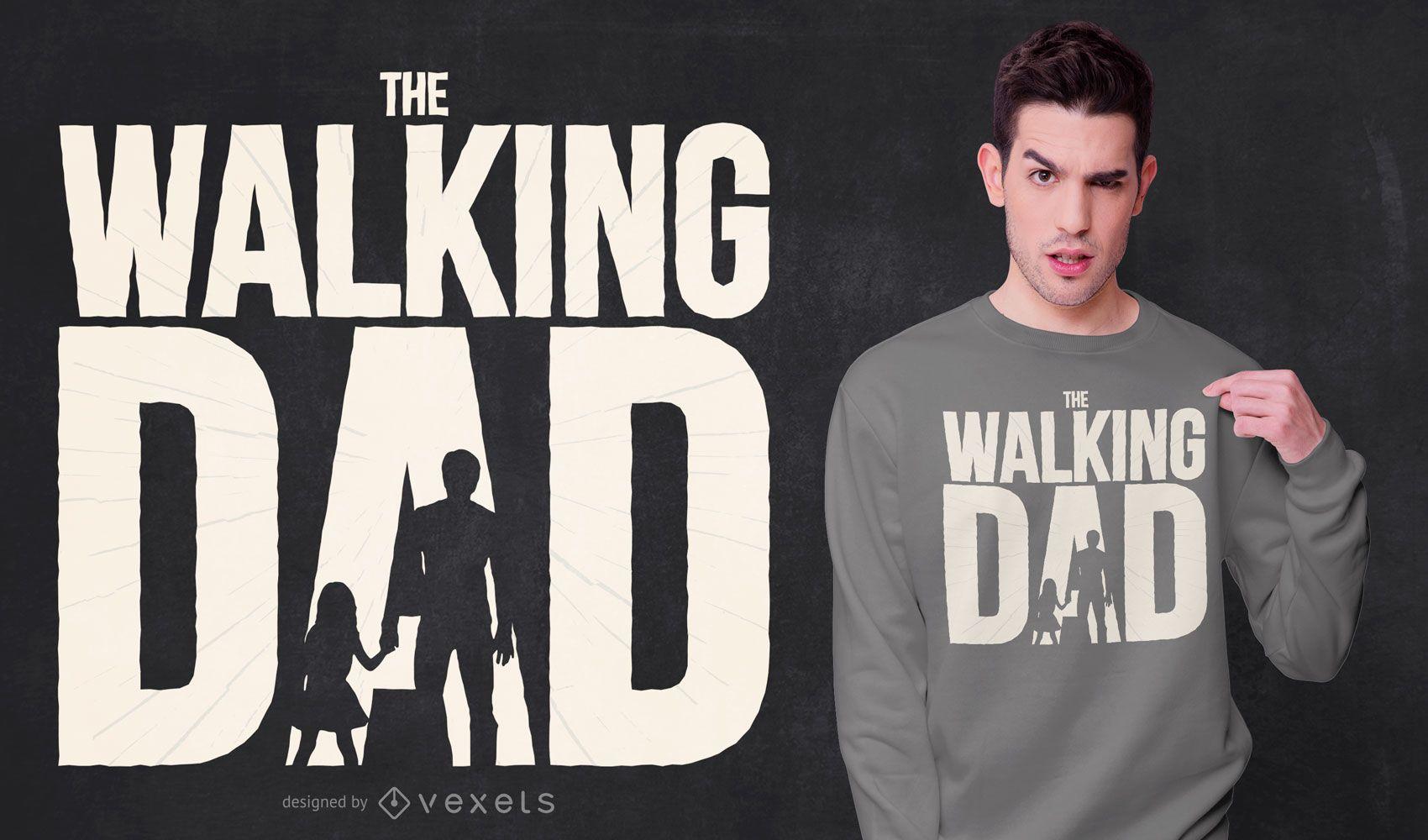 Diseño de camiseta de papá caminando