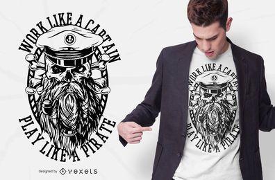 Arbeiten Sie wie ein Pirat T-Shirt Design