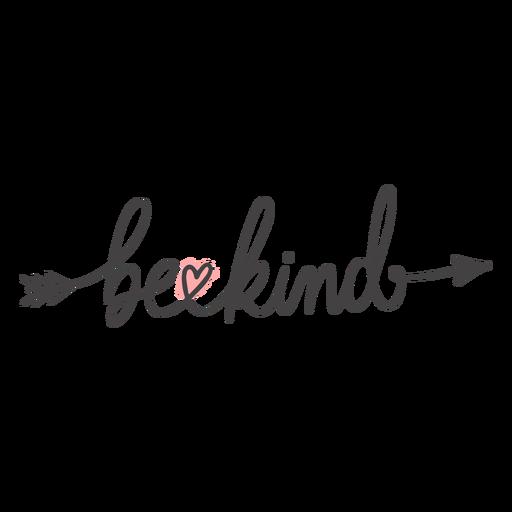 Be kind arrow lettering