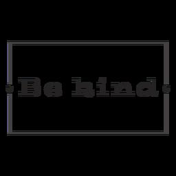 Sea amable enmarcado letras