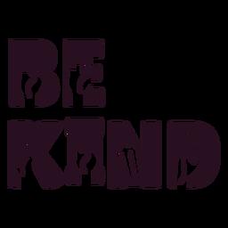 Sea amable letras de signo de mano