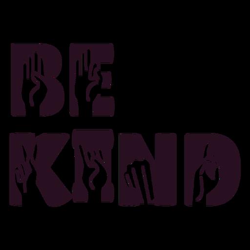 Be kind hand sign lettering Transparent PNG