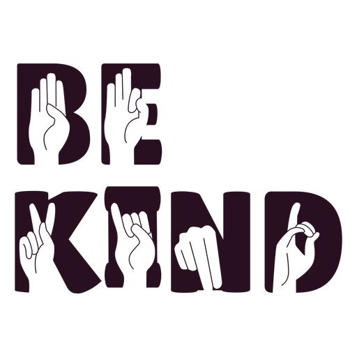 Be kind hand sign lettering