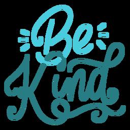 Seien Sie freundliche handschriftliche Beschriftung