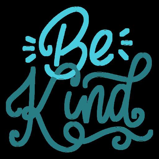 Be kind handwritten lettering
