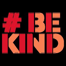 Sea amable con las letras hashtag