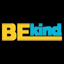Be kind lettering