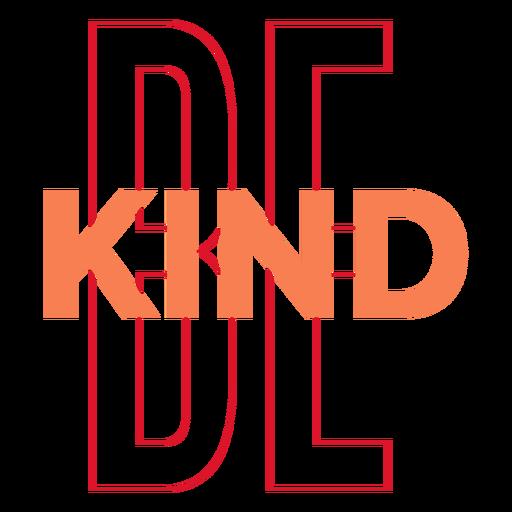 Be kind outline lettering