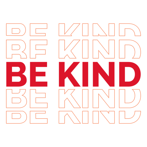Be kind repeat lettering