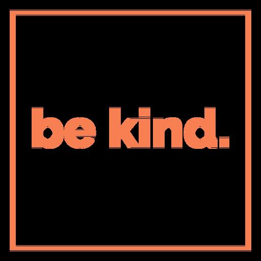 Be kind square lettering