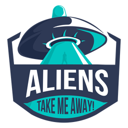 Fun alien ufo take me away badge