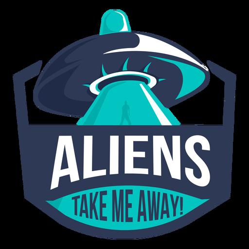 Divertido ovni alienígena llévame insignia