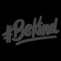 Hashtag be kind handwritten lettering
