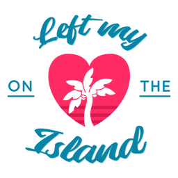 Left my love on island hawaiian lettering