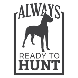 Ready hunt dog hunting badge logo