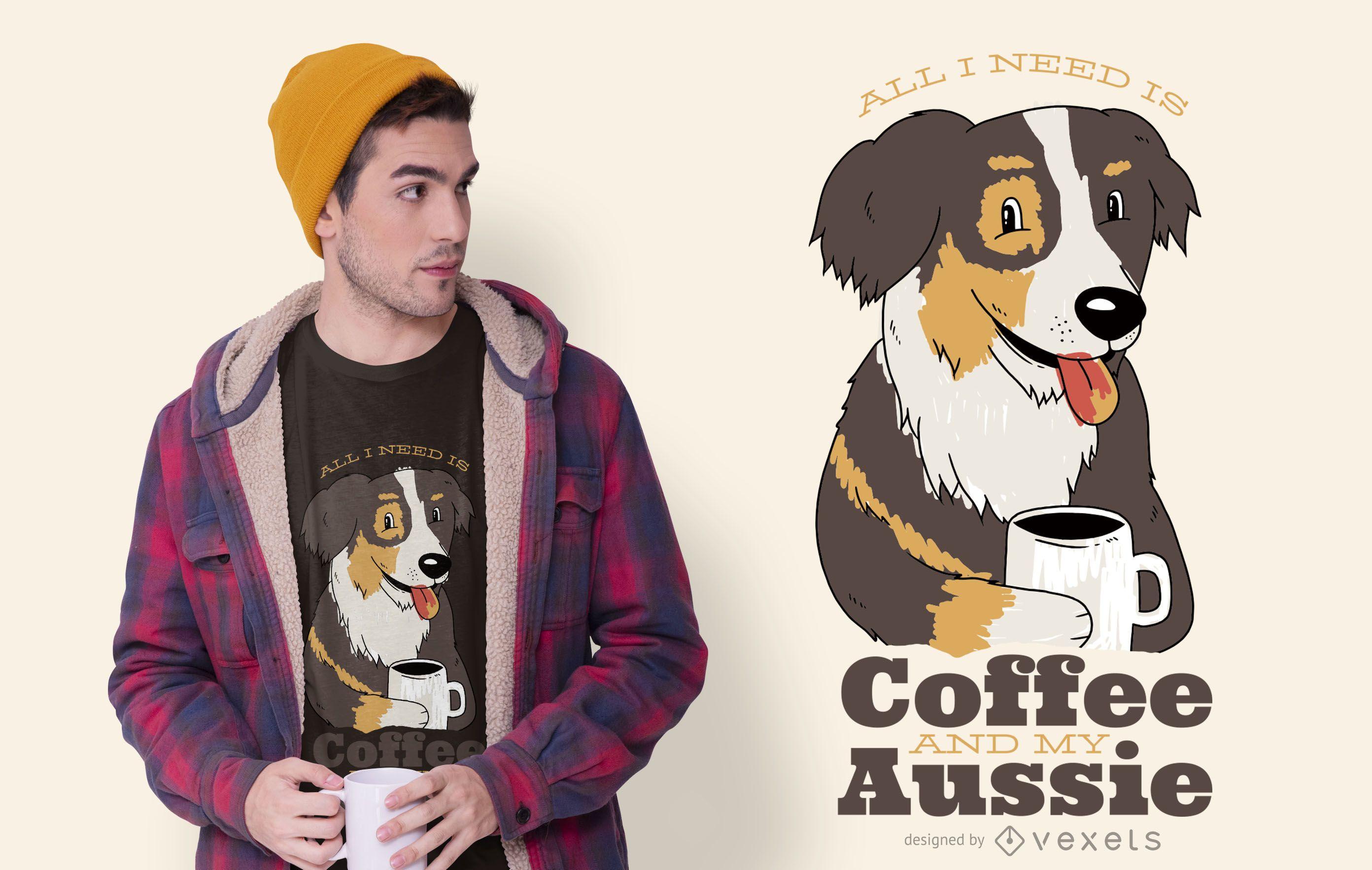 Dise?o de camiseta Aussie Dog Coffee Quote