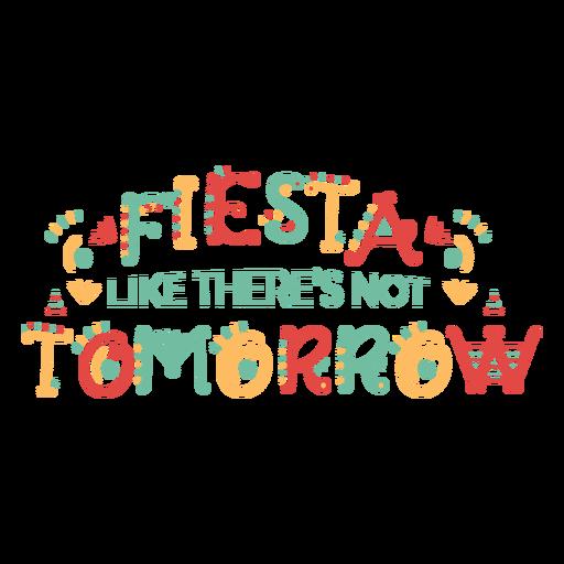 Fiesta like theres no tomorrow