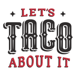 Lets taco about it lettering