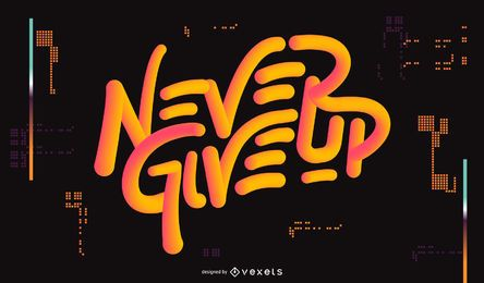 Never Give Up Sports Quote Design