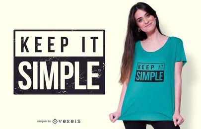 Halten Sie es einfach Zitat T-Shirt Design