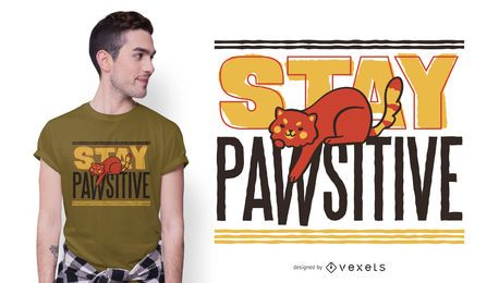 Diseño de camiseta Stay Pawsitive Cat