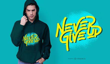 Nunca desista do design do t-shirt das citações