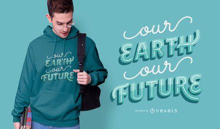 Speichern Sie die Erde Zitat T-Shirt Design