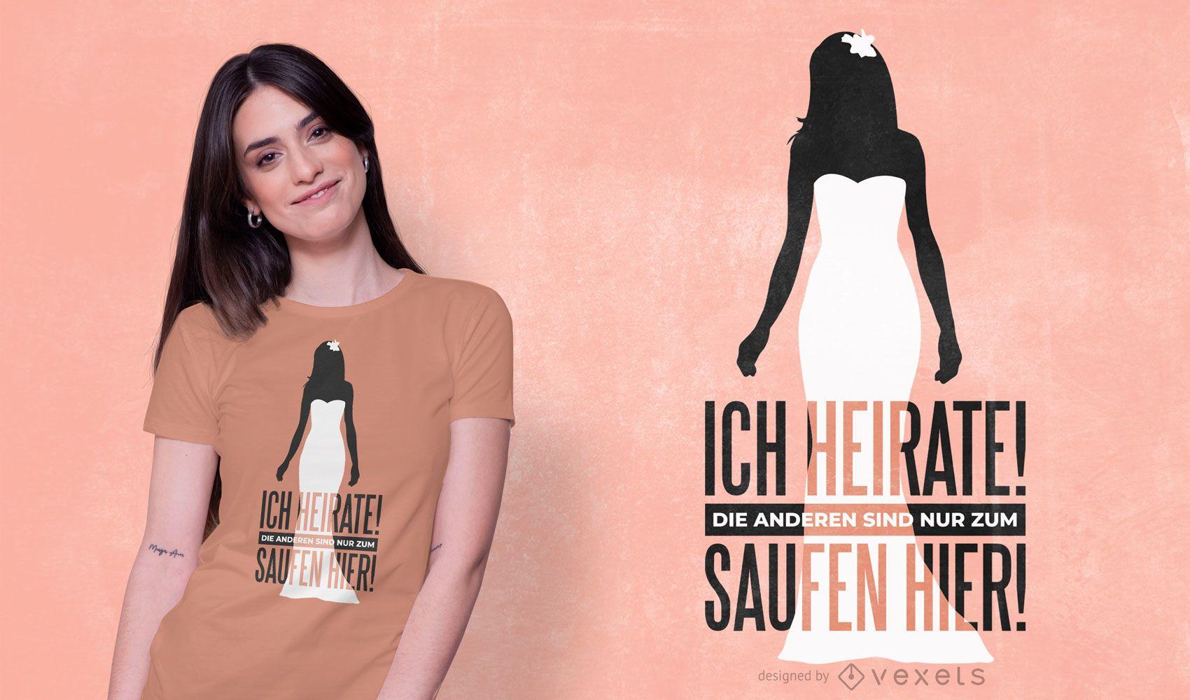 Design de camiseta com citação alemã para se casar