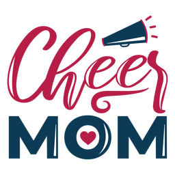 To cheer mom loud lettering